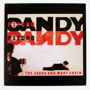 The Jesus and Mary Chain Psychocandy -betweenthebars.net