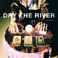 Dry The River -Alarms in the Heart