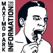 Maximo Park – Too Much Information