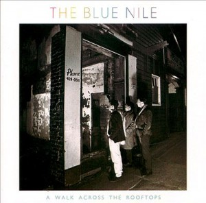 A Walk Across the Rooftops -The Blue Nile
